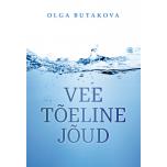 Olga Butakova - Vee tõeline jõud - 230lk
