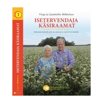 Virgo ja Ljudmilla Mihkelsoo - Isetervendaja käsiraamat - 400lk